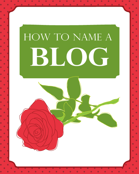 Use these tips to choose a name for your blog