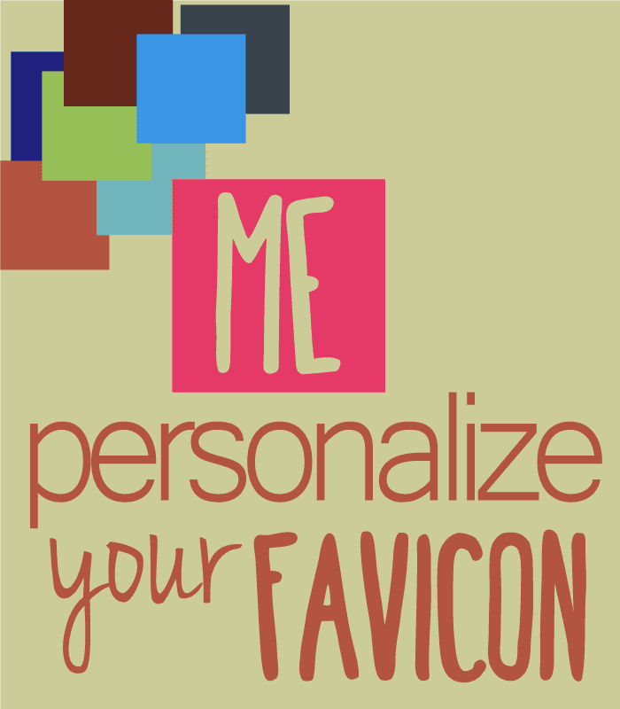 Brand your blog by personalizing your favicon (the little graphic in your browser tab)