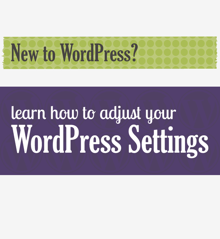 WordPress 101: How to adjust your wordpress-settings