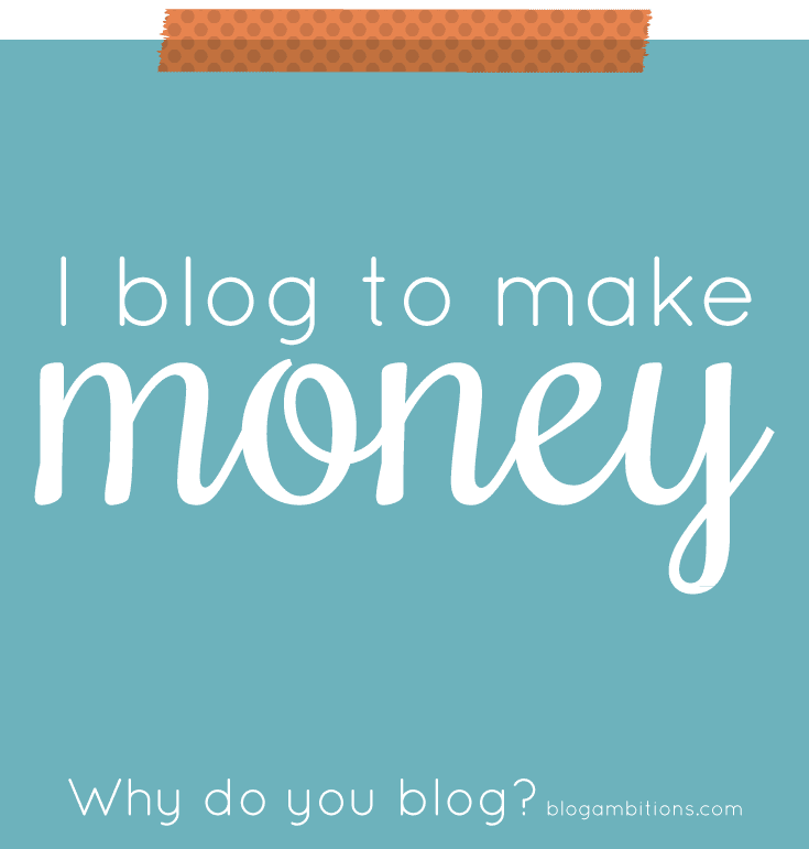 I blog to make money