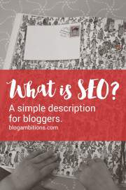 A simple SEO description for bloggers + great resource for learning about SEO.