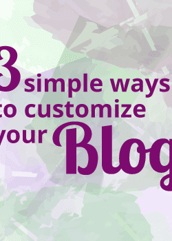 3 simple ways to customize your WordPress theme
