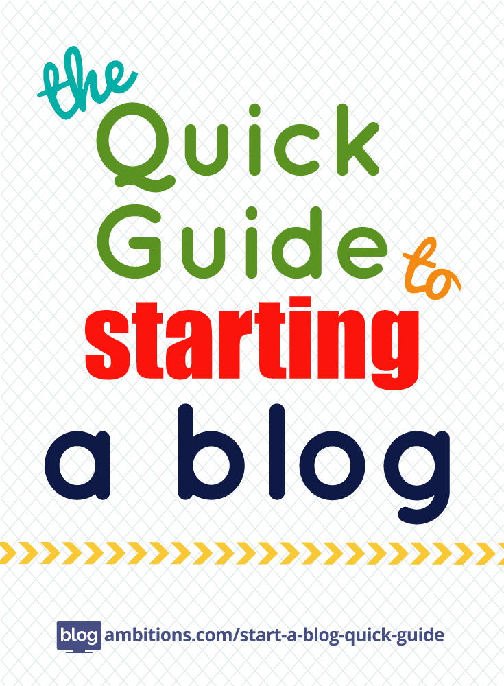 The quick guide to starting a blog