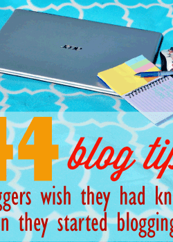 44 blog tips 5 bloggers wish they'd known when they started blogging.