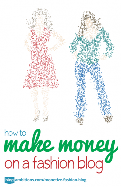 how to make money on fashion blog