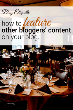 How bloggers should feature other bloggers' content.