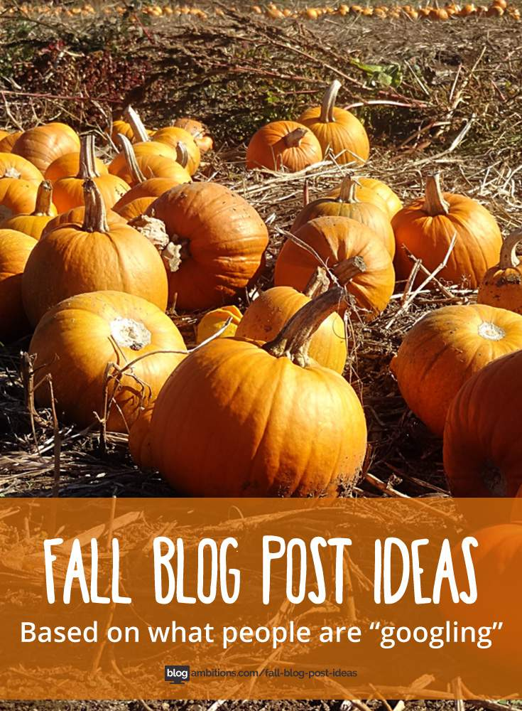 Fall, Halloween, and Thanksgiving blog post ideas: based on what people are searching for!
