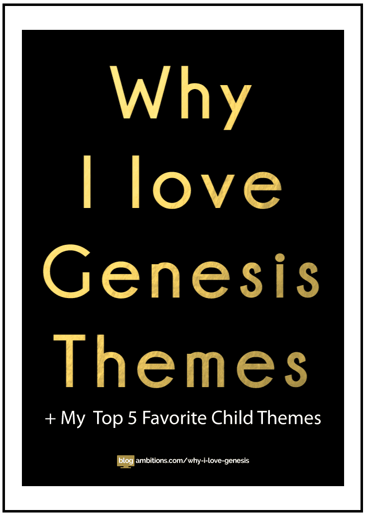 Why I love the Genesis framework, plus my top 5 favorite themes