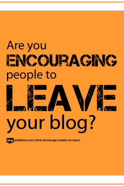 Are you encouraging readers to leave your blog?