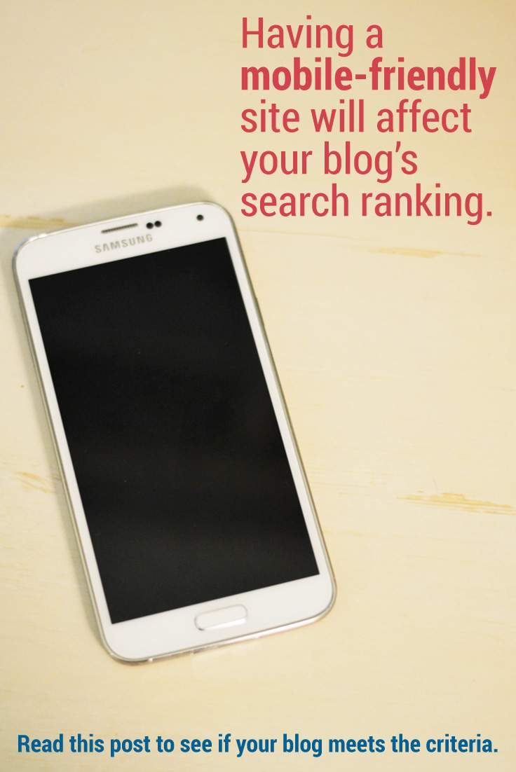 Starting April 21st, having a mobile-friendly blog will affect your blog's search ranking.