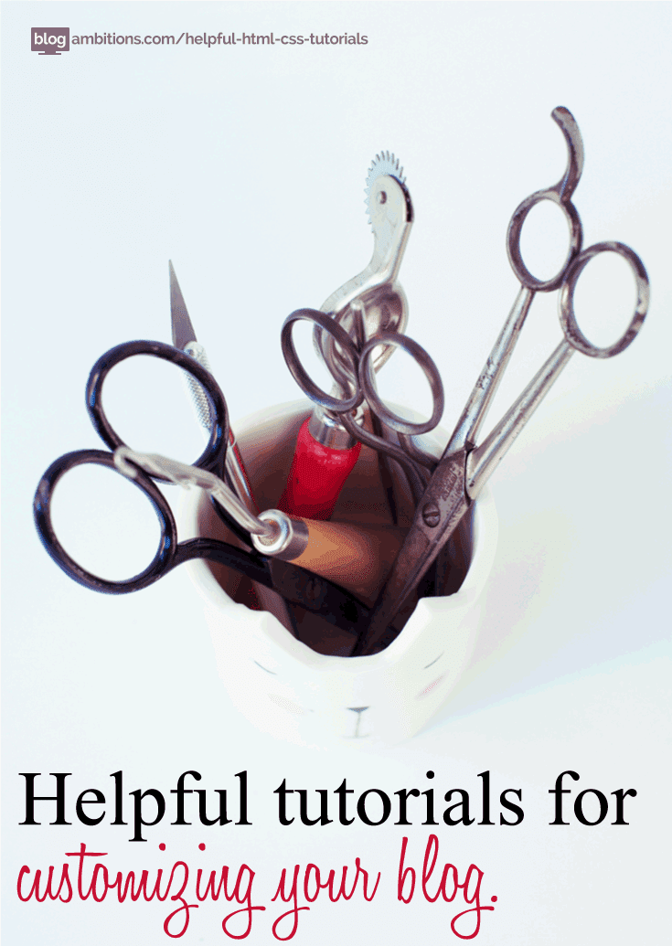 Tutorials to help you customize your blog!