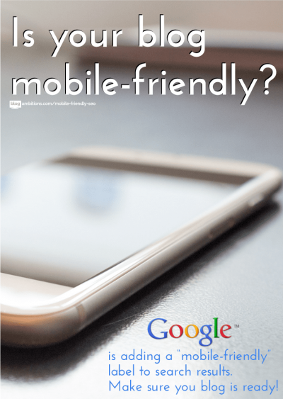 Having a mobile-friendly blog will improve your search results!
