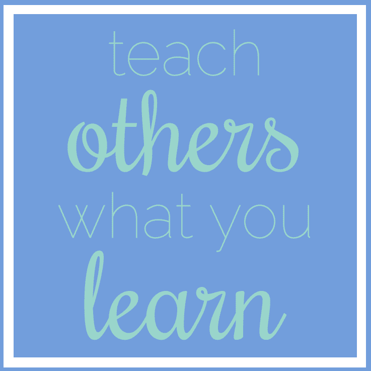 teach others what you learn