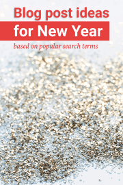 Get ideas for your New Year related blog posts.