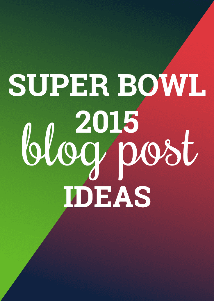 Super Bowl Blog Post Ideas