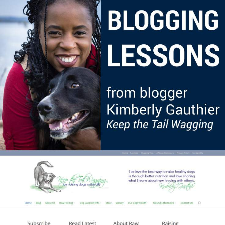 Blogging lessons from Kimberly Gauthier – Keep the tail Wagging.