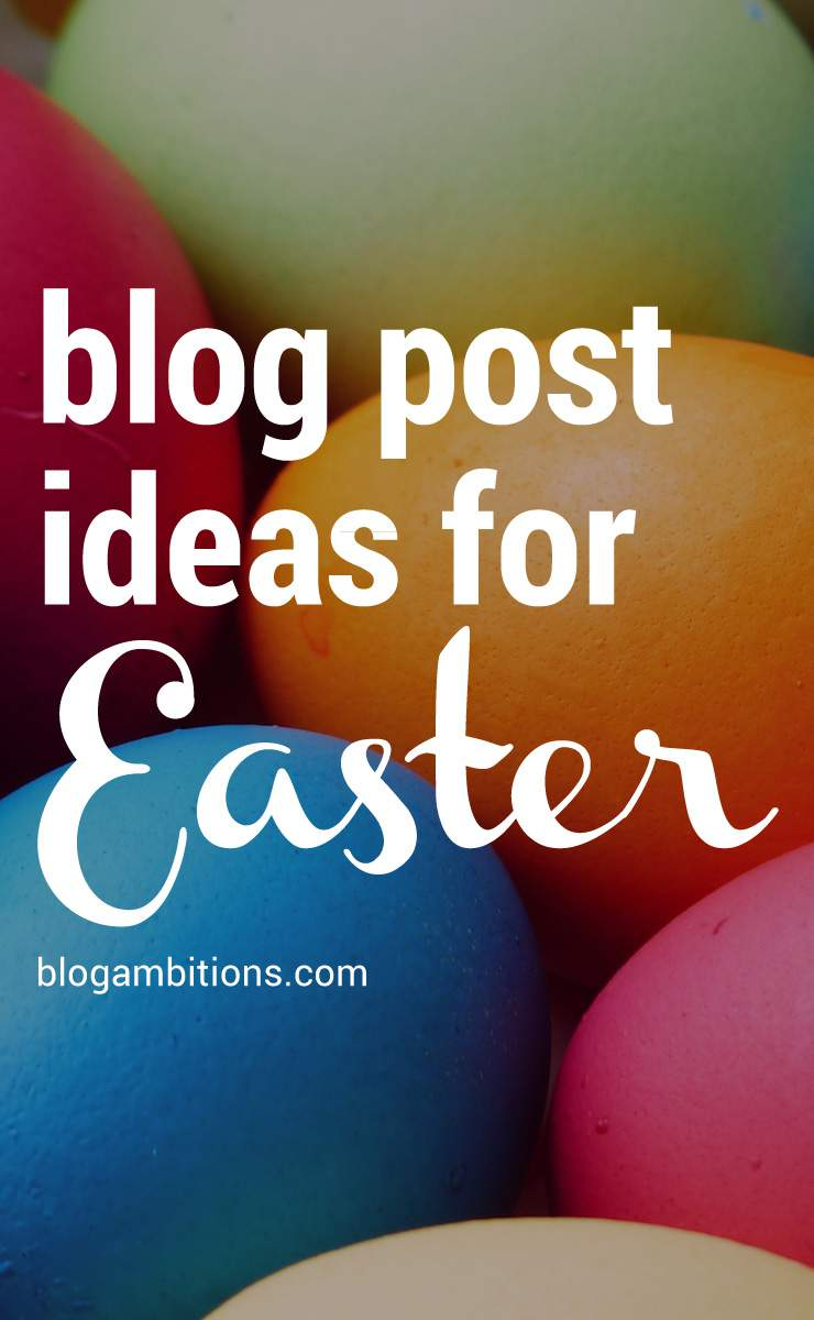 Keywords to inspire your Easter blog posts.