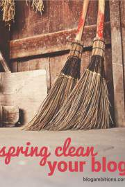 Spring clean your blog to improve your reader's experience and speed up your blog.
