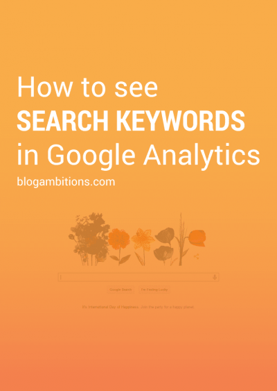 What are people searching to find your blog? A Google Analytics tutorial.