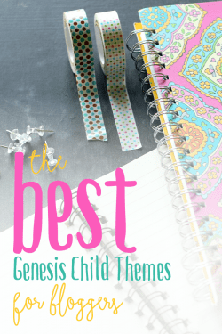 The Best Genesis Child Themes for Bloggers