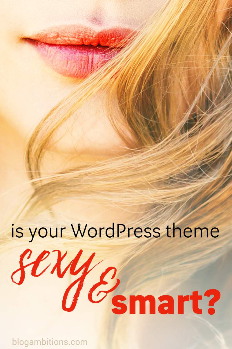 Having a WordPress theme that is both Sexy and Smart is key to a successful blog design.