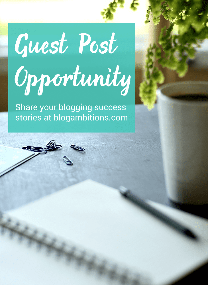 Looking for opportuninties to Guest Post? Blogambitions.com is now accepting guest post positions. Share your blogging success stories to blog tips with a new audience!