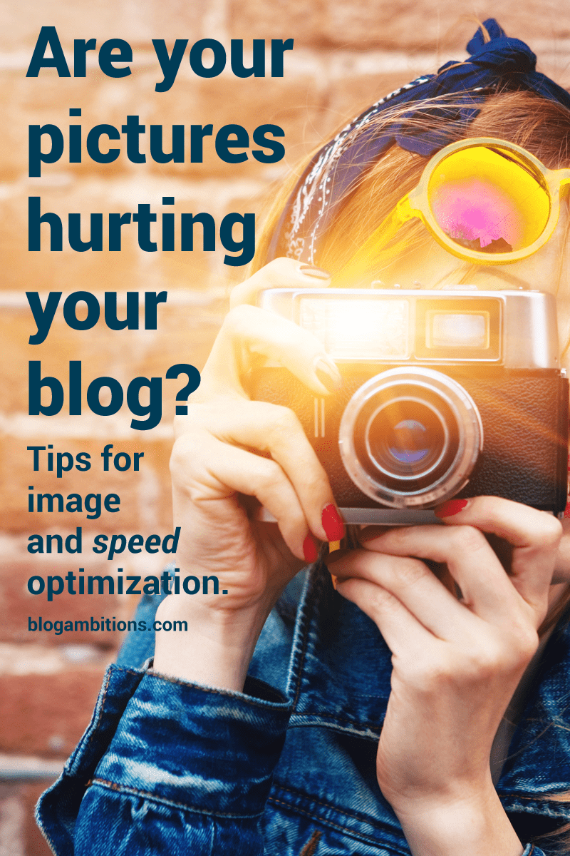 Are your pictures hurting your blog? Tips for image and speed optimization.