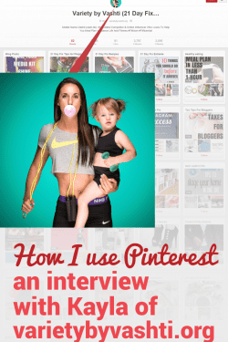 How Kayla from Variety by Vashti uses Pinterest for her blog.