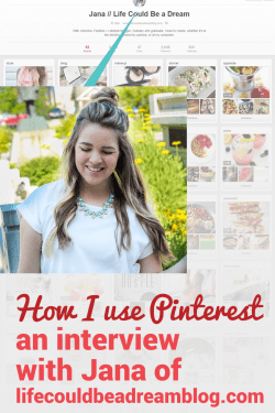 How Jana from Life Could Be a Dream uses Pinterest for her blog.