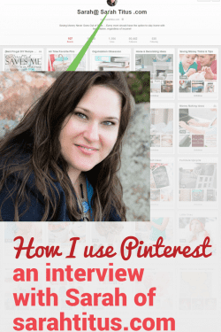How Sarah from sarahtitus.com uses Pinterest for her blog.