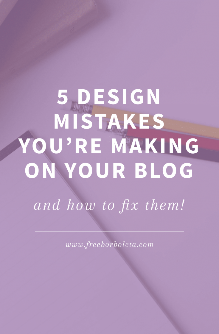 Are you making these 5 design mistakes on your blog?
