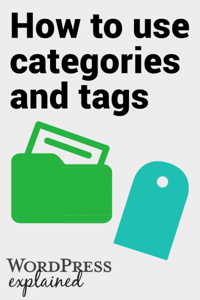 Everything you need to know about using WordPress categories and tags