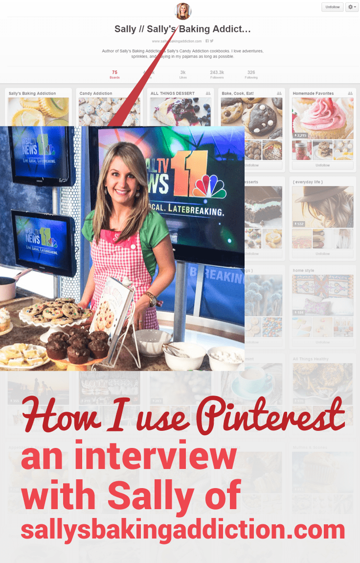 How Sally of Sally's Baking Addiction uses Pinterest for her blog.