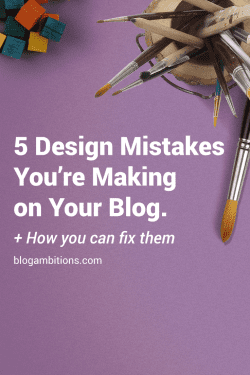 5 design mistakes you're making on your blog
