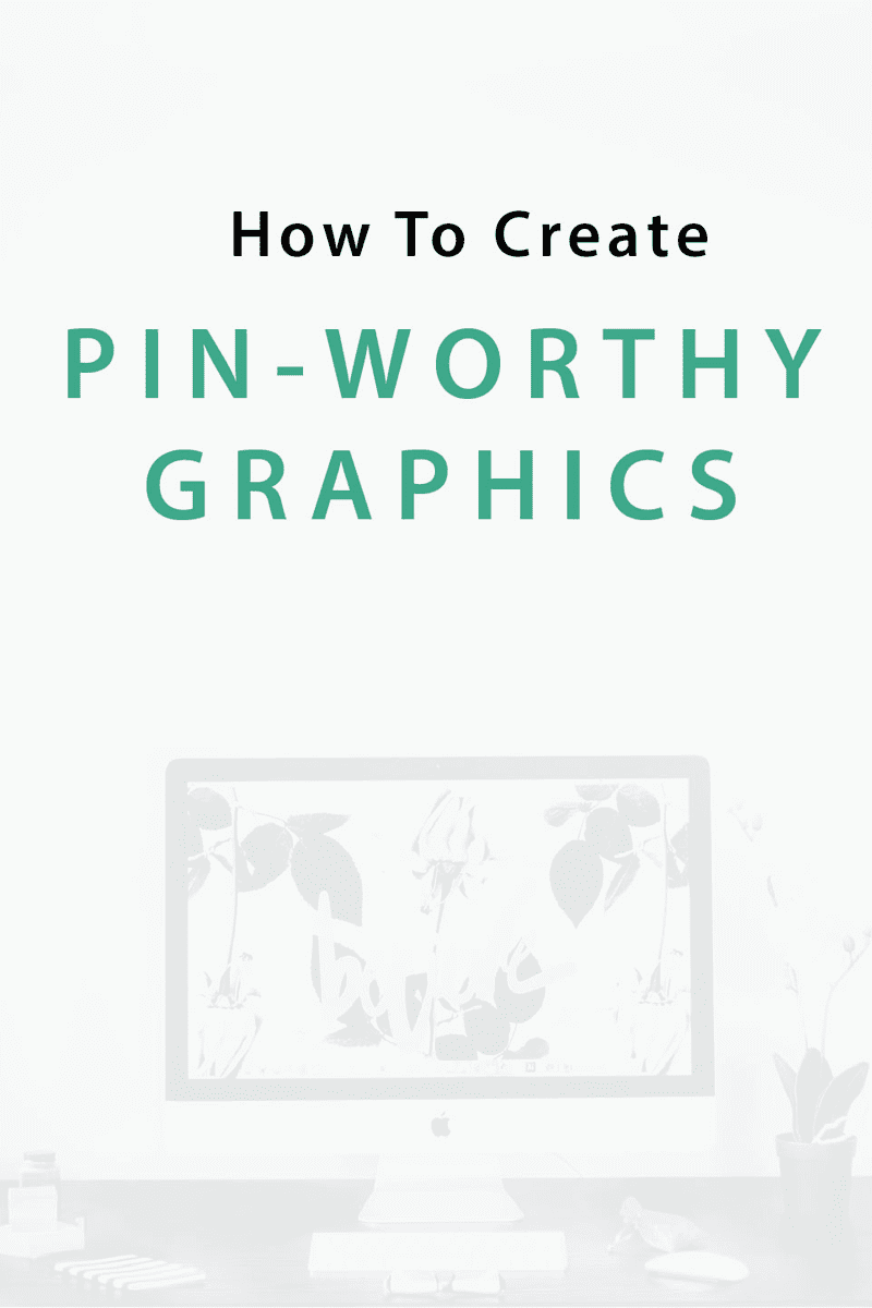 Want more traffic to your blog from Pinterest? Follow these tips to create pin-worthy graphics.