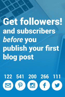 Get blog followers and subscribers before you publish your first post!
