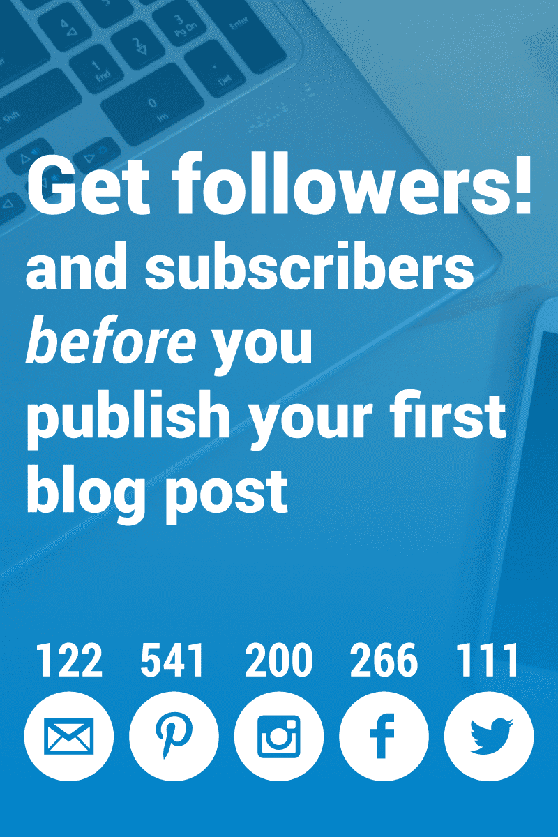 Starting a blog? Want to have followers before you publish your first blog post? Check out this post to help you get followers and subscribers to your new blog.