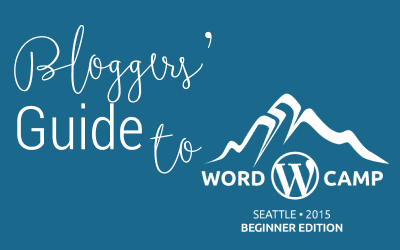 Thinking about going to WordCamp Seattle 2015? Check out this guide for bloggers.