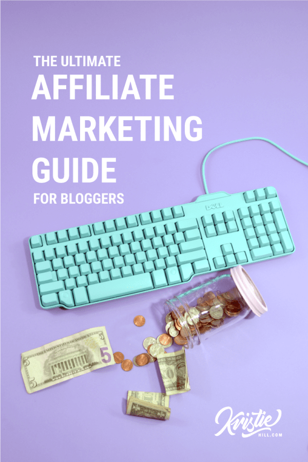 The ultimate guide to affiliate marketing for bloggers.