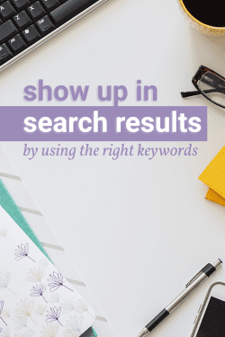Show up in search results by using the right keywords