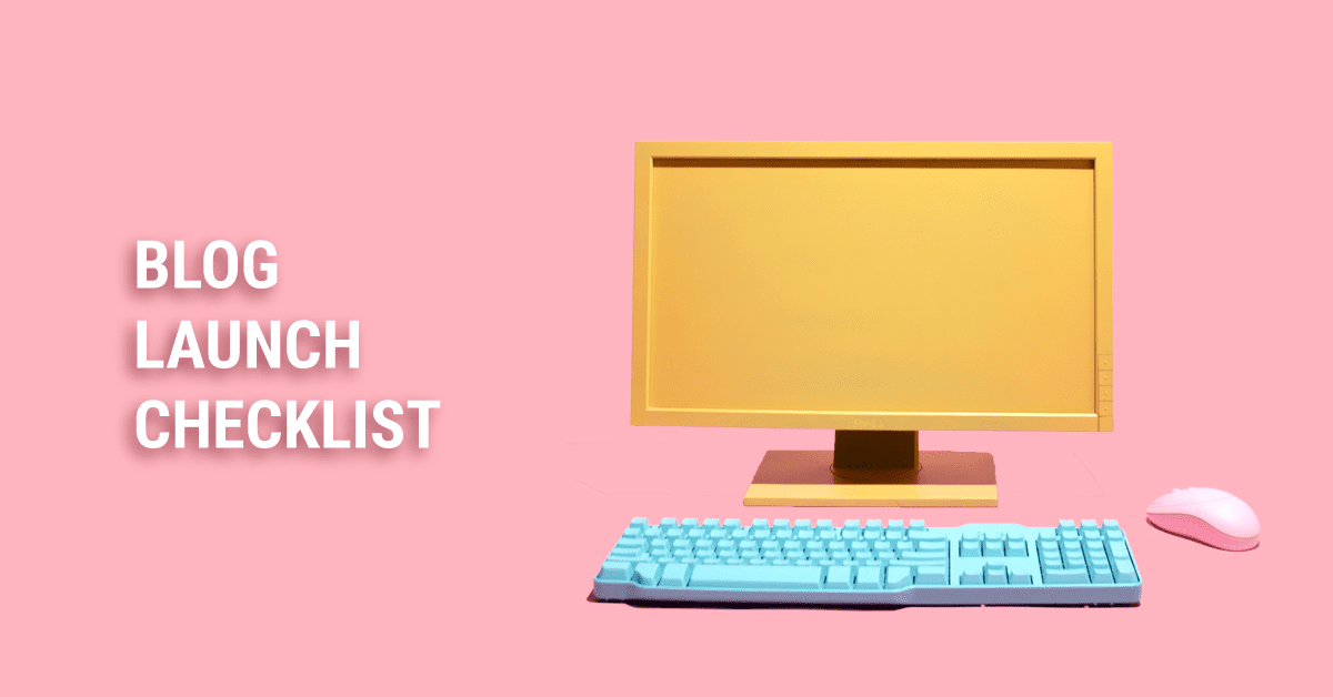Check list to help you set up a blog.