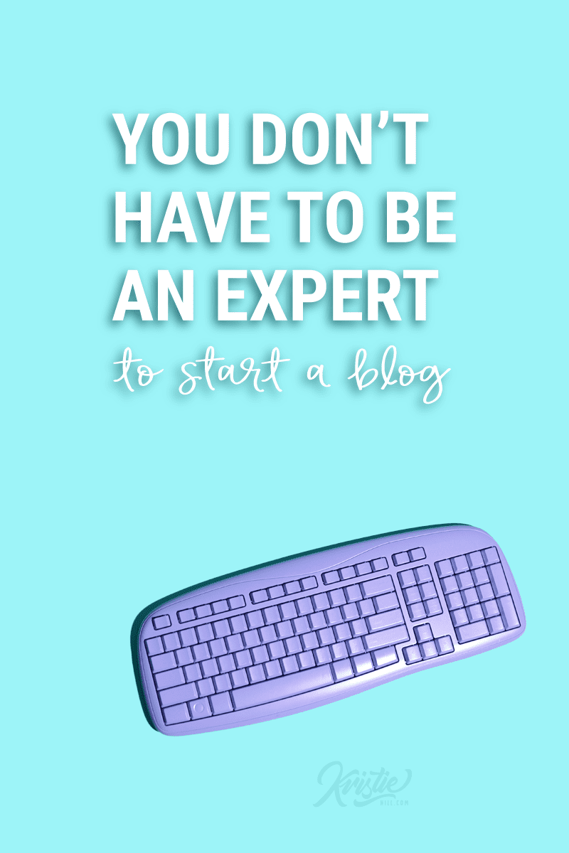 You don't have to be an expert to start a blog.