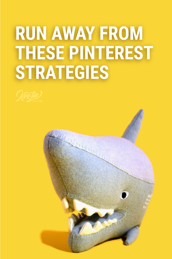 Run away from these Pinterest strategies